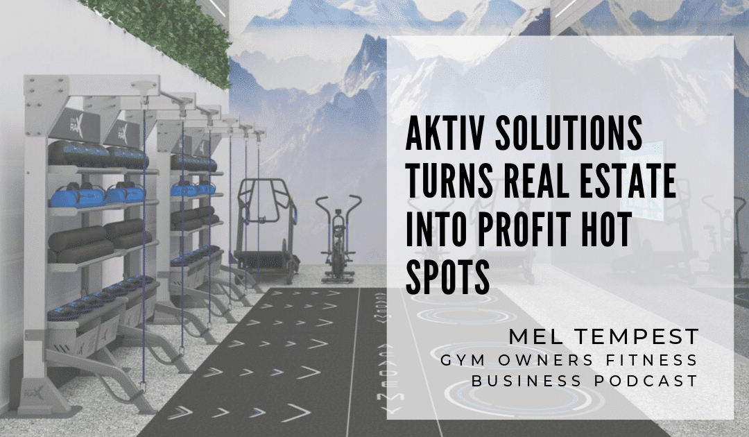 Aktiv Solutions Turns Real Estate into Profit Hot Spots